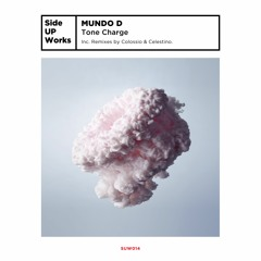PREMIERE | Mundo D - Tone Charge (Colossio Remix) [Side Up Works] 2021