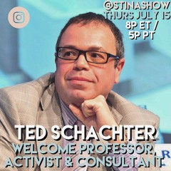 Ted Schachter Professor, Activist & Consultant LIVE on the STINA SHOW