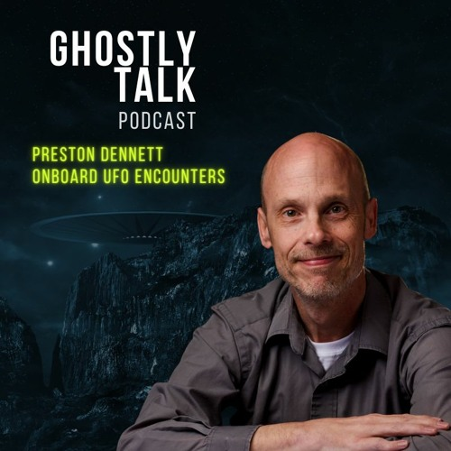 Ep 131 - Preston Dennett | Onboard UFO Encounters
