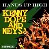 Hands up High (Kenny Dope O'gutta Mix)