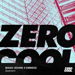 Magic Sound x Embedz - Quantum (Radio Edit)