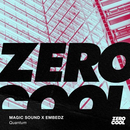 Magic Sound x Embedz - Quantum (Extended Mix)