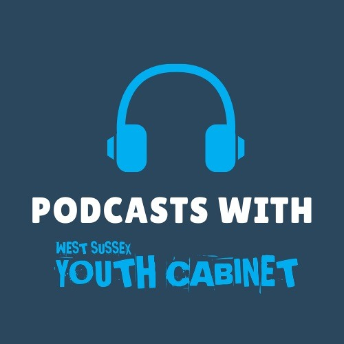 West Sussex Youth Cabinet Debate Podcasts