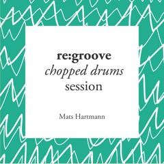 re:groove chopped drums session #001