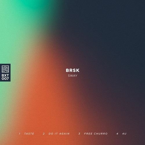 BRSK – Sway [BXT007]