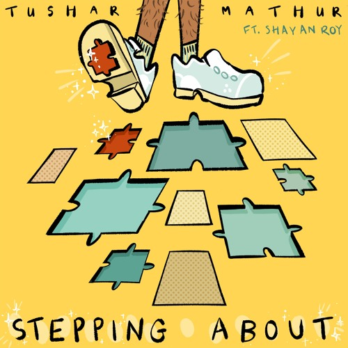 Stepping About - Tushar Mathur feat. Shayan Roy