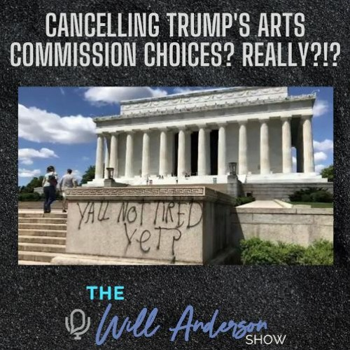 Cancelling Trump's Arts Commission Choices? Really?!?