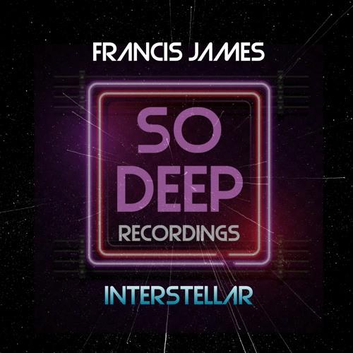 FRANCIS JAMES - INTERSTELLAR (SO DEEP RECORDING)