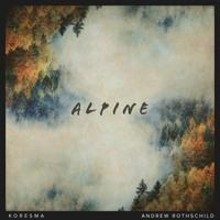 Koresma & Andrew Rothschild - Alpine