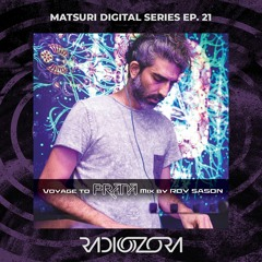 ROY SASON - Voyage to PRANA   Matsuri Digital series Ep. 21   12/09/2021