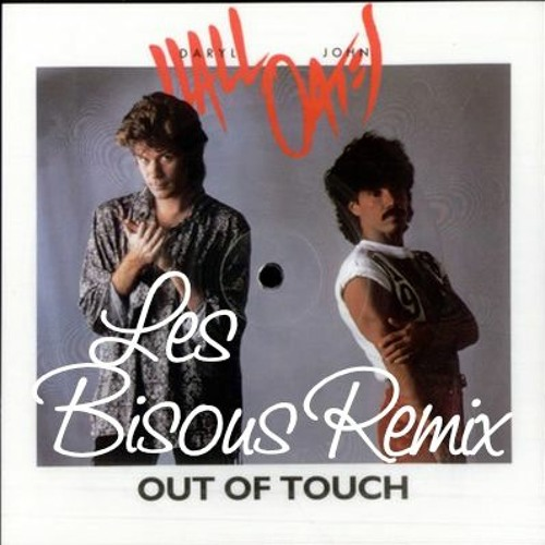 Hall Oates Out Of Touch Les Bisous Remix By Les Bisous Music
