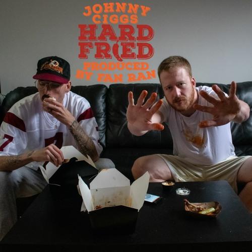 """Johnny Ciggs - """"Hard Fried"""" (prod. Fan Ran)"""