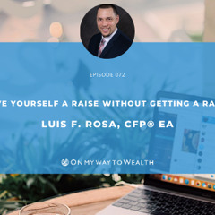072: Give Yourself a Raise Without Getting a Raise!