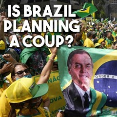 Is Bolsonaro's Brazil planning a far-right military coup?