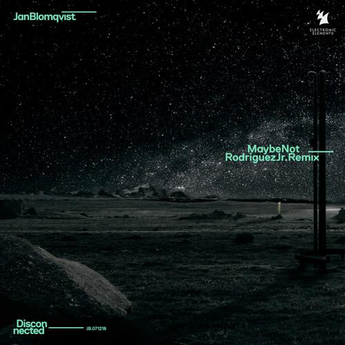 Jan Blomqvist - Maybe Not (Rodriguez Jr. Remix)