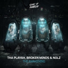 Tha Playah, Broken Minds & Nolz - The Awakening