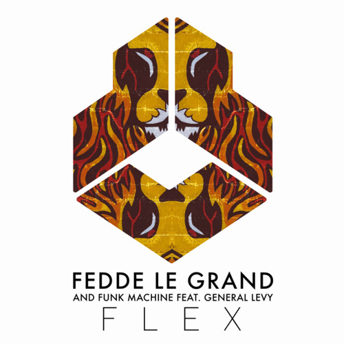 Fedde Le Grand and Funk Machine feat. General Levy - Flex