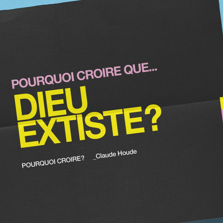 Pourquoi croire que Dieu existe? _Claude Houde
