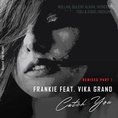 Frankie Feat. Vika Grand - Catch You (Bulent Alkan Remix)