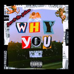 Why You (Prod. Asendo x Iano)