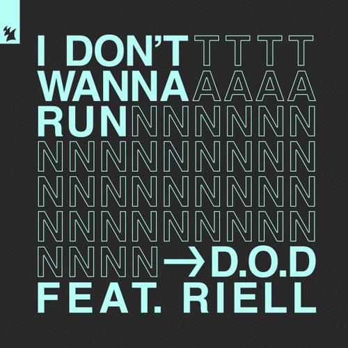 D.O.D feat. RIELL - I Don't Wanna Run