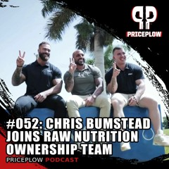 #052: Chris Bumstead Joins Raw Nutrition Ownership Team, Launches Product Line