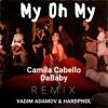 Camila Cabello feat. DaBaby - My Oh My (Vadim Adamov & Hardphol Remix)[Free Download] mp3