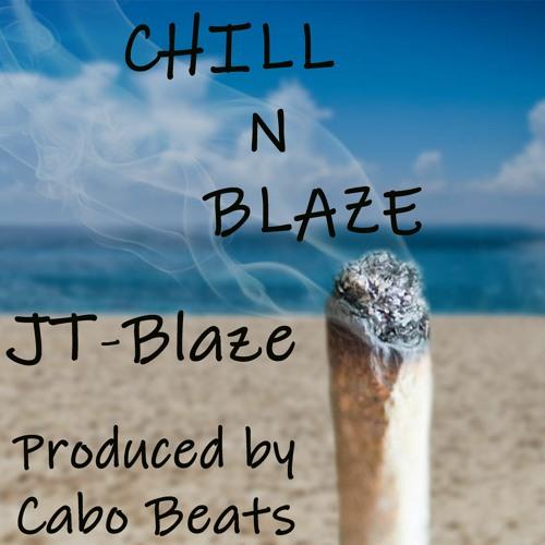 Chill N Blaze JT-Blaze (Prod. By Cabo Beats)