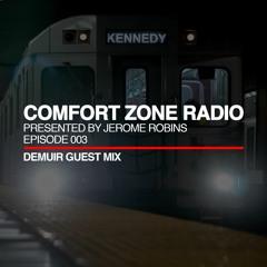 Comfort Zone Radio Episode 003 - Demuir Guest Mix