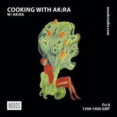 Cooking with Ak:ra Show by Noods radio