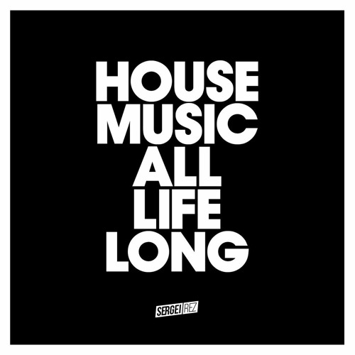 housemusic @ sergeirez [abr.2020]