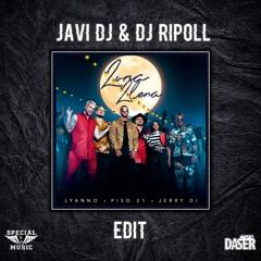 LYANNO, PISO 21, JERRY DI - LUNA LLENA (JAVI DJ & DJ RIPOLL EDIT)