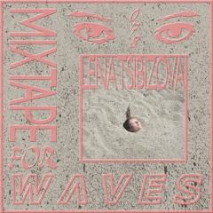 Lena Tsibizova  – Mixtape For W Λ V E S 078