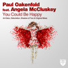 Paul Oakenfold feat. Angela McCluskey - You Could Be Happy (Original Edit)