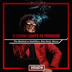 The Weeknd Vs Starkillers x Alex Kenji x Alesso - Blinding Lights Vs Pressure (HINDS Mashup)