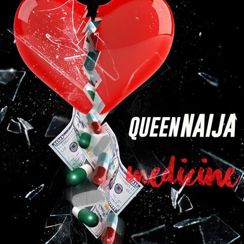 Medicine by Queen Naija | Free Listening on SoundCloud
