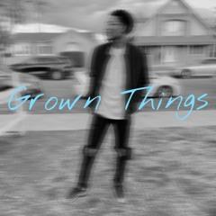 Grown Things [Prod. DWNLD]