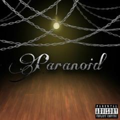 Paranoid (Prod. FoeXanz&Ryu)