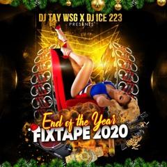 DJ TAY WSG X DJ ICE 223 - END OF YEAR FIXTAPE 2020