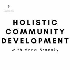 38: Holistic Community Development with Anna Brodsky
