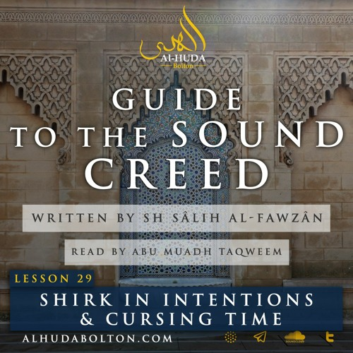 Sound Creed #29: Shirk In Intentions & Cursing Time