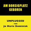 Am Borsigplatz geboren (Unplugged)