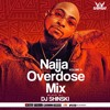 Download Naija Overdose Mix Vol 11 [Davido, Wizkid, Burna Boy, Rema, Joeboy, Naira Marley, Olamide, Tekno] Mp3