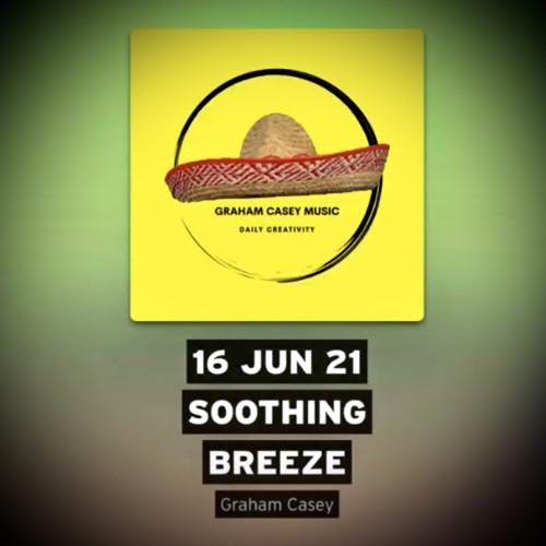 16 Jun 21 Soothing Breeze