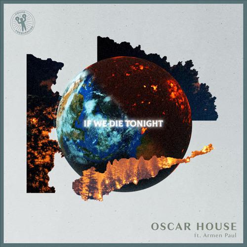 Oscar House feat. Armen Paul - If We Die Tonight