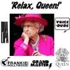 'Relax, Queen!' - Dua Lipa Vs. Queen Vs. FGTH Vs. Grandmaster Flash  [produced by Voicedude]