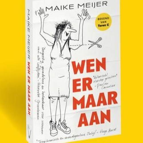 Maike Meijer leest Wen er maar aan