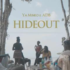 Hideout (ft. ADB)