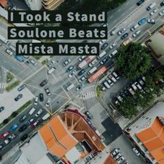I took a stand Ft Mista Masta