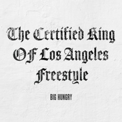 The Certified King Of Los Angeles Freestyle